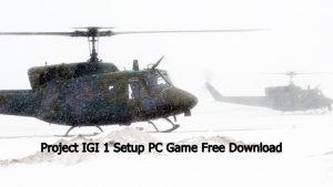 Project IGI 1 Setup PC Game Free Download