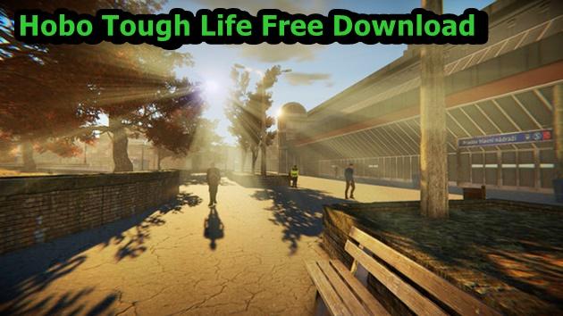Hobo Tough Life Free Download
