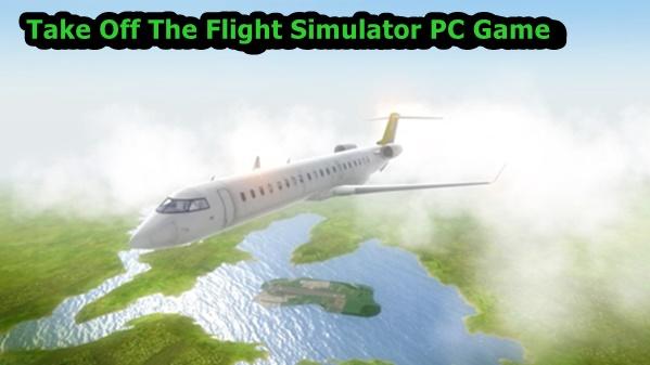 Take Off The Flight Simulator PC Game