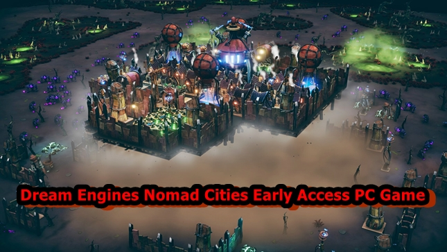 Dream Engines Nomad Cities Early Access PC Game