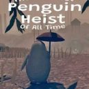 The Greatest Penguin Heist of All Time Early Access Free Download